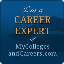 I'm a Career Expert at MyCollegesandCareers.com